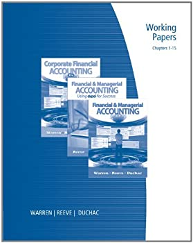 Working Papers: Chapters 1-15 for Corporate Financial Accounting and Financial & Managerial Accounting 0538481226 Book Cover