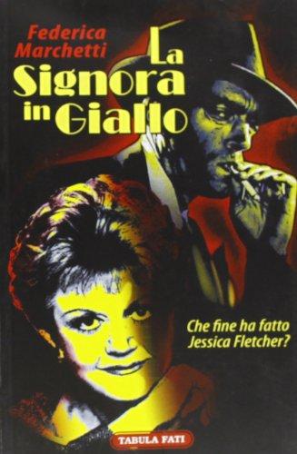 La signora in giallo. Che fine ha fatto Jessica Fletcher?