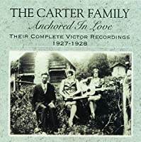 Anchored in Love by Carter Family (1994-10-12)