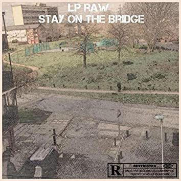 Stay On The Bridge