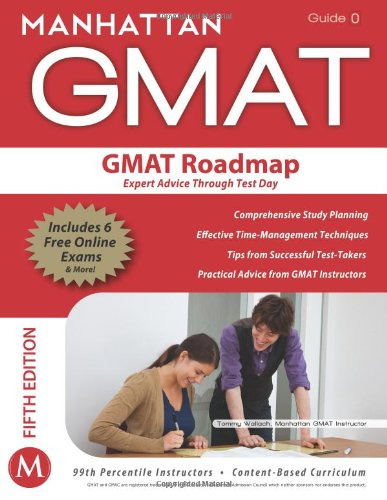 GMAT Roadmap:: Expert Advice Through Test Day; GMAT Strategy Guide; This Guide Provides a Comprehensive Look at Preparing to Face the GMAT Outside the Scope of Quant (Strategy Guide 0)