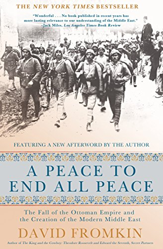 Compare Textbook Prices for A Peace to End All Peace: The Fall of the Ottoman Empire and the Creation of the Modern Middle East 20th Anniversary Edition ISBN 0884764812952 by Fromkin, David