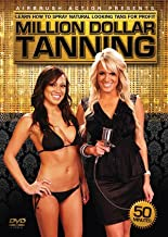 Million Dollar Tanning with Lindsay Dickhout