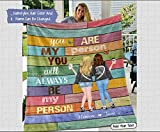 Personalized You Will Always Be My Person Blanket Friends Blanket Velveteen Plush/Sherpa Fleece Blanket 30x40, 50x60, 60x80