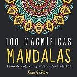 100 MAGNIFICAS MANDALAS Libro de Colorear y Meditar para Adultos: Pensamiento Positivo y antiestrés Para Calmar El Alma con mandalas únicas fáciles y ... del reverso en tonos negros, formato cuadrado