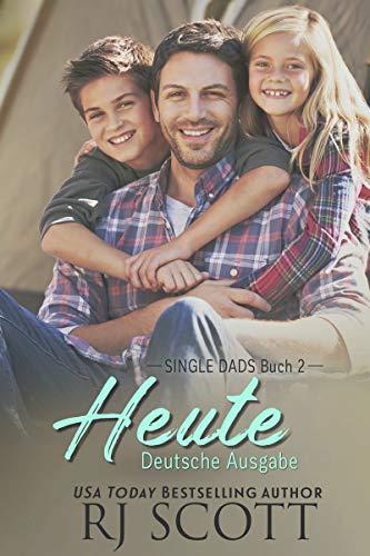 Heute (Deutsche Ausgabe) (Single Dads - deutsche ausgabe 2)