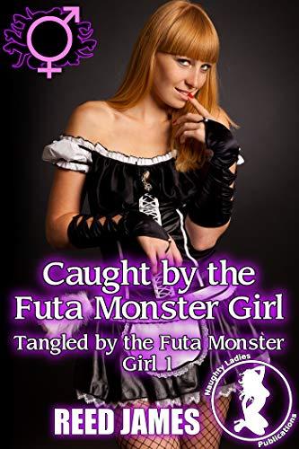 Caught by the Futa Monster Girl (Tangled by the Futa Monster Girl 1)