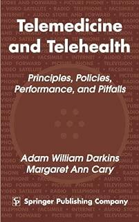 Telemedicine and Telehealth: Principles, Policies, Performances and Pitfalls