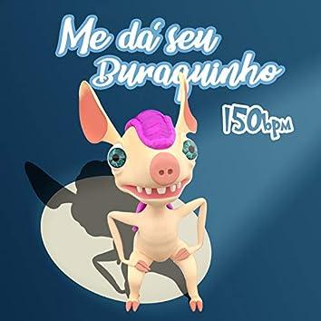 Me Dá Seu Buraquinho - 150 Bpm