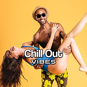 Chill Out Vibes – Ibiza Lounge, Relax, Ambient Music, Summer Time, Beach Chill, Calm Down