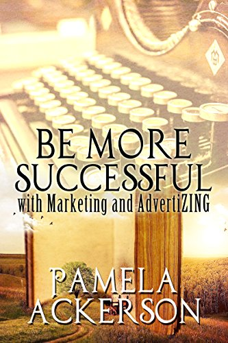 Book: Be More Successful with Marketing and AdvertiZING by Pamela Ackerson