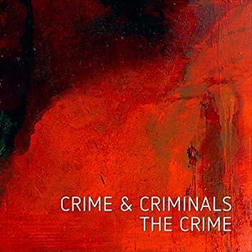 Crime & Criminals: The Crime