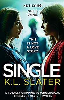 Single: A totally gripping psychological thriller full of twists by [K.L. Slater]