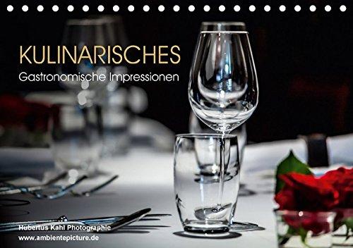 Kulinarisches - Gastronomische Impressionen (Tischkalender 2017 DIN A5 quer): Essen und trinken hält Leib und Seele zusammen (Monatskalender, 14 Seiten ) (CALVENDO Lifestyle)