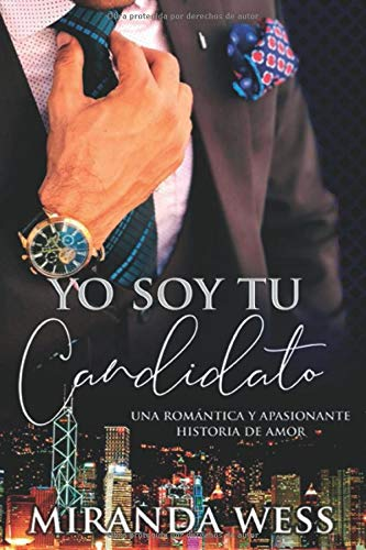 Yo soy tu candidato: Una romántica y apasionante historia de amor