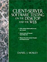 Client Server Software Testing on the Desktop and the Web by Mosley Daniel J. (1999-08-16) Hardcover