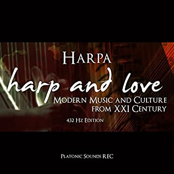 Harp and Love - Modern Music and Culture from XXI Century (432 Hz Edition)