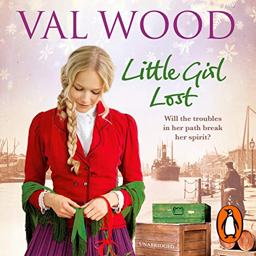 Little Girl Lost                   By:                                                                                                                                 Val Wood                               Narrated by:                                                                                                                                 Anne Dover                      Length: 11 hrs and 45 mins     42 ratings     Overall 4.6