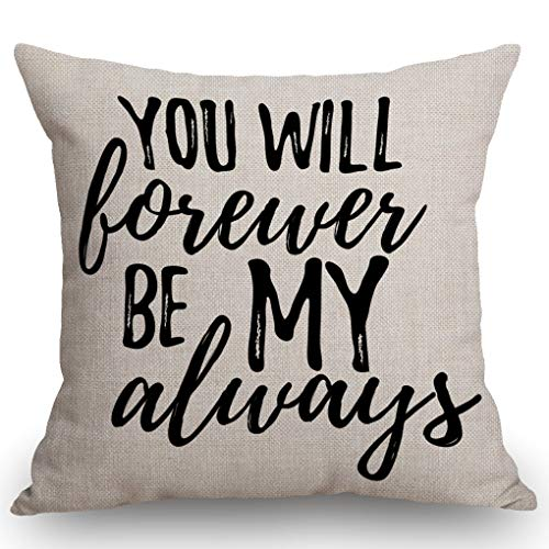 SSOIU Romantic Inspirational Quote You Will Forever Be My Always Cotton Linen Square Throw Waist Pillow Case Decorative Cushion Cover Pillowcase Sofa 18'x 18'