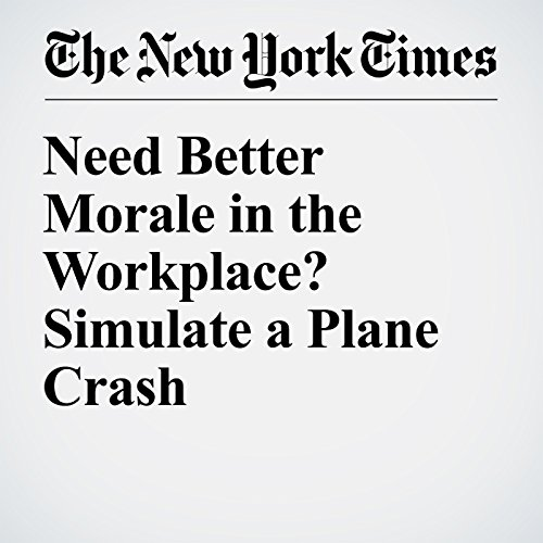 Need Better Morale in the Workplace? Simulate a Plane Crash copertina