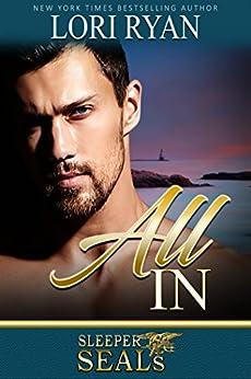 All In (Sleeper SEALs Book 9) by [Lori Ryan, Suspense Sisters]