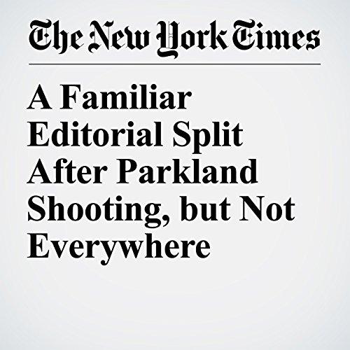 A Familiar Editorial Split After Parkland Shooting, but Not Everywhere copertina