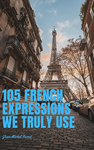 Couverture du livre 105 French expressions that we truly use