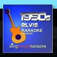 The 1950s Elvis Karoake Songbook by 1950s Karaoke Band
