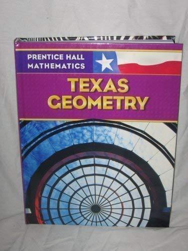 Prentice Hall Mathmatics: Texas Geometry