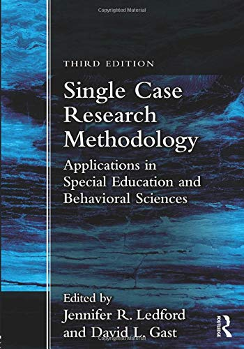 Compare Textbook Prices for Single Case Research Methodology: Applications in Special Education and Behavioral Sciences 3 Edition ISBN 9781138557130 by Ledford, Jennifer R.,Gast, David L.