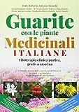 Guarite con le piante medicinali italiane. Fitoterapia clinica pratica, gratis a casa tua