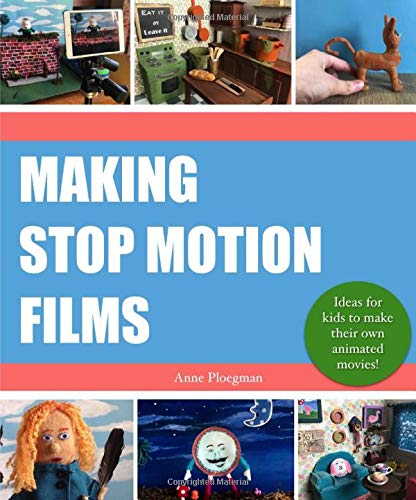 Making Stop Motion Films: Ideas for kids to make their own animated movies!