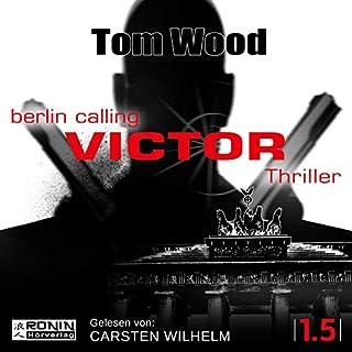 Victor: Berlin calling     Tesseract 1.5              Autor:                                                                                                                                 Tom Wood                               Sprecher:                                                                                                                                 Carsten Wilhelm                      Spieldauer: 2 Std. und 34 Min.     452 Bewertungen     Gesamt 4,3