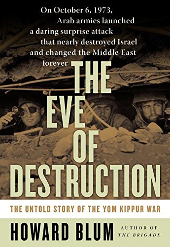 Download The Eve of Destruction: The Untold Story of the Yom Kippur War 0060013990