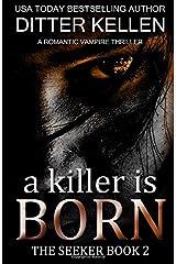 A Killer is Born: A Vampire Thriller (The Seeker) Paperback