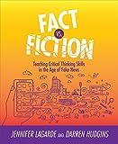 Fact Vs. Fiction: Teaching Criti...
