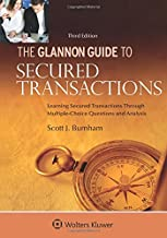The Glannon Guide to Secured Transactions: Learning Secured Transactions Through Multiple-Choice Questions and Analysis (G...