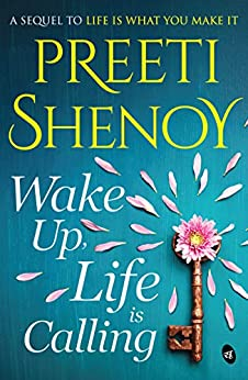Wake Up, Life is Calling by [Preeti Shenoy]