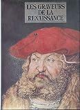Les Graveurs de la Renaissance. Quinzi?me et Seizi?me si?cles. Gravures, Eaux-fortes et Xylographies.