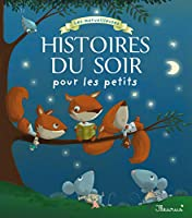 Les merveilleuses histoires du soir pour les petits 2215120983 Book Cover