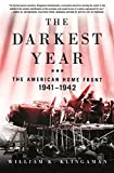 The Darkest Year: The American Home Front 1941-1942