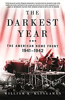 The Darkest Year  The American Home Front 1941-1942