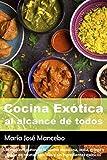 Cocina Exótica al alcance de todos. Los mejores platos de la cocina mexicana, india, griega y árabe en recetas sencillas y sin ingredientes exóticos.