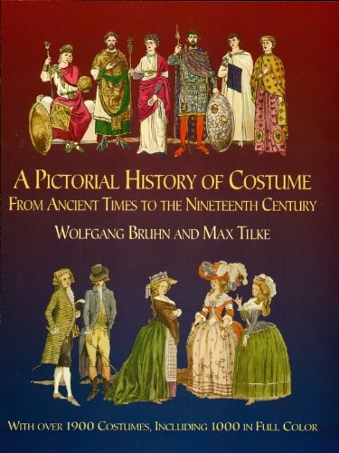 A Pictorial History of Costume From Ancient Times to the Nineteenth Century: With Over 1900 Illustrated Costumes, Including 1000 in Full Color (Dover Fashion and Costumes) (English Edition) PDF Books