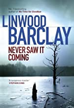 Never Saw It Coming by Linwood Barclay (May 21 2013)