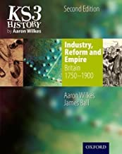KS3 History by Aaron Wilkes: Industry, Reform and Empire - Student Book (Folens History) 2nd (second) Edition by Wilkes, Aaron, Ball, James published by OUP Oxford (2009)