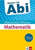 Sicher im Abi Oberstufen-Wissen Mathematik