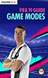 FIFA 19 Game Modes Guide: Tips for all Game Modes (Including 1 secret one!) (FIFA Game Modes Guide Book 2) (English Edition)