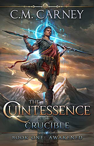 The Quintessence: Crucible (Book One - Awakened): An Epic Cultivation LitRPG Saga