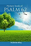 Picture book of Psalm 62: An Easy Nature Christian Bible Scripture Religious Activity Prayer Photo Collection for Adult Seniors (English Edition)